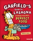 Garfield's (R) Guide to Lasagna : Cooking Nature's Perfect Food - eBook