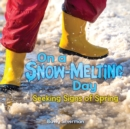 On a Snow-Melting Day : Seeking Signs of Spring - eBook