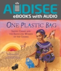 One Plastic Bag : Isatou Ceesay and the Recycling Women of the Gambia - eBook