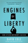 Engines of Liberty : How Citizen Movements Succeed - Book