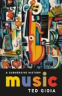 Music : A Subversive History - eBook