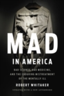 Mad in America : Bad Science, Bad Medicine, and the Enduring Mistreatment of the Mentally Ill - eBook