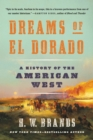 Dreams of El Dorado : A History of the American West - eBook