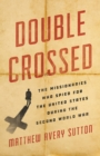 Double Crossed : The Missionaries Who Spied for the United States During the Second World War - eBook