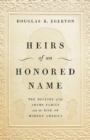 Heirs of an Honored Name : The Decline of the Adams Family and the Rise of Modern America - eBook