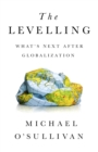 The Levelling : What's Next After Globalization - eBook