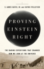 Proving Einstein Right : The Daring Expeditions that Changed How We Look at the Universe - eBook