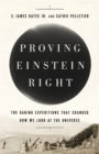 Proving Einstein Right : The Daring Expeditions that Changed How We Look at the Universe - Book