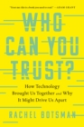 Who Can You Trust? : How Technology Brought Us Together and Why It Might Drive Us Apart - eBook