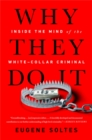 Why They Do It : Inside the Mind of the White-Collar Criminal - Book