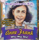 Biographies for Kids - All about Anne Frank: Who Was She? - Children's Biographies of Famous People Books - eBook