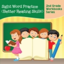 Sight Word Practice (Better Reading Skills) : 2nd Grade Workbooks Series - eBook