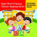 Sight Word Practice (Better Reading Skills) : 3rd Grade Workbooks Series - eBook