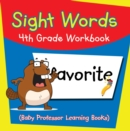 Sight Words 4th Grade Workbook (Baby Professor Learning Books) - eBook