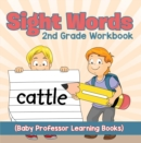 Sight Words 2nd Grade Workbook (Baby Professor Learning Books) - eBook