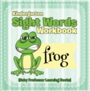 Kindergarten Sight Words Workbook (Baby Professor Learning Books) - eBook