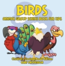 Birds: Animal Group Science Book For Kids | Children's Zoology Books Edition - eBook
