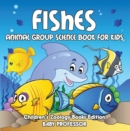Fishes: Animal Group Science Book For Kids | Children's Zoology Books Edition - eBook