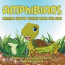 Amphibians: Animal Group Science Book For Kids | Children's Zoology Books Edition - eBook