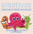 Invertebrates: Animal Group Science Book For Kids | Children's Zoology Books Edition - eBook