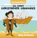 First Grade History: All About Christopher Columbus - eBook