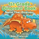 1st Grade Dinosaur Book: Name That Dinosaur - eBook