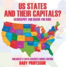 US States And Their Capitals: Geography 2nd Grade for Kids | Children's Earth Sciences Books Edition - eBook