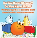 Do You Know Shapes? Do You Know Sizes? Put them Together to Build the World - Baby & Toddler Size & Shape Books - eBook
