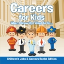 Careers for Kids: When I Grow Up I Want To Be... | Children's Jobs & Careers Books Edition - eBook