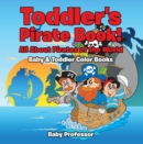 Toddler's Pirate Book! All About Pirates of the World - Baby & Toddler Color Books - eBook