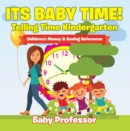 Its Baby Time! - Telling Time Kindergarten : Children's Money & Saving Reference - eBook