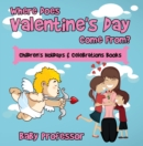 Where Does Valentine's Day Come From? | Children's Holidays & Celebrations Books - eBook