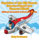 Captains of the Big Planes, Famous Planes and Famous Pilots! - Children's Aeronautics & Astronautics Books - eBook