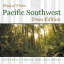 Book of Trees | Pacific Southwest Trees Edition | Children's Forest and Tree Books - eBook