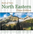 Book of Trees | North Eastern Trees Edition | Children's Forest and Tree Books - eBook