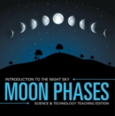 Moon Phases | Introduction to the Night Sky | Science & Technology Teaching Edition - eBook