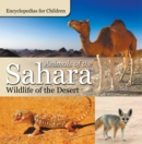 Animals of the Sahara | Wildlife of the Desert | Encyclopedias for Children - eBook