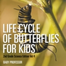 Life Cycle Of Butterflies for Kids | 2nd Grade Science Edition Vol 4 - eBook