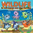 Wildlife in the Oceans and Seas for Kids (Aquatic & Marine Life) | 2nd Grade Science Edition Vol 6 - eBook