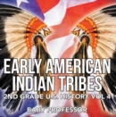 Early American Indian Tribes | 2nd Grade U.S. History Vol 4 - eBook