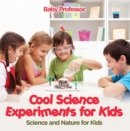 Cool Science Experiments for Kids | Science and Nature for Kids - eBook