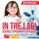 In The Lab! Science Experiments for Kids | Science and Nature for Kids - eBook