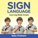Sign Language Workbook for Kids - Learning Made Simple - eBook
