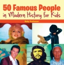 50 Famous People in Modern History for Kids - eBook