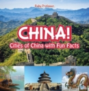 China! Cities of China with Fun Facts - eBook