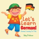 Let's Learn German! | German Learning for Kids - eBook