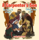 A Carpenter's Son: The Early Life of Jesus | Children's Jesus Book - eBook