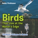 Birds That Live at the Water's Edge | Children's Science & Nature - eBook