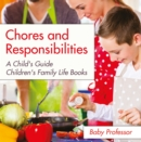 Chores and Responsibilities: A Child's Guide- Children's Family Life Books - eBook