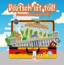 Deutsch ist toll! | German Learning for Kids - eBook
